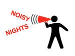 Noisy Nights!