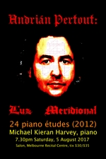 Michael Kieran Harvey presents Andrián Pertout's Luz meridional, Twenty-four Études for Pianoforte, no. 411 (2009-2012)