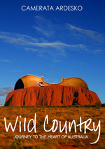 WILD COUNTRY : Journey to the heart of Australia