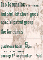 Forenzics, Helpful Kitchen Gods, Special Patrol Group, The Far Canals