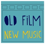 Old Film New Music