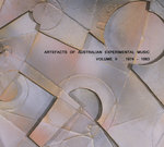 Artefacts of Australian experimental music: volume 2 - CD launch