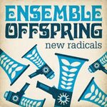Ensemble Offspring : New Radicals