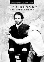 Tchaikovsky: The Lonely Heart : Sydney Gay & Lesbian Choir