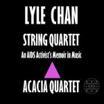 Lyle Chan –String Quartet : An AIDS Activist's Memoir in Music