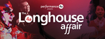 The Longhouse Affair