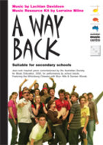 A way back / music by Lachlan Davidson ; music resource kit by Lorraine Milne.default/product?slug=a-way-back
