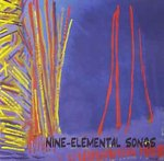 Nine elemental songs