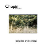 Chopin - Ballades and Scherzi