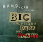 Big beautiful dark and scary