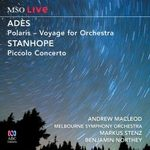 Polaris: voyage for orchestra, by Ades ; Piccolo Concerto, by Paul Stanhope