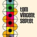 Tom Vincent Septet.
