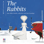 The rabbits / Kate Miller-Heidke, Lally Katz and Iain Grandage ; performed by Opera Australia.default/product?slug=the-rabbits