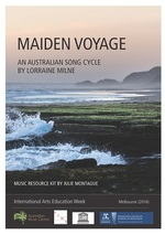 Maiden voyage : an Australian song cycle by Lorraine Milne / music resource kit by Julie Montague.default/product?slug=maiden-voyage-an-australian-song-cycle-by-lorraine-milne