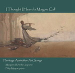 I thought I heard a magpie call : heritage Australian art songs / Margaret Schindler, soprano, Philip Mayers, piano.default/product?slug=i-thought-i-heard-a-magpie-call-heritage-australian-art-songs