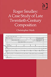 Cover of Roger Smalley - a case study of 20th century composition