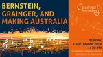 Bernstein, Grainger, and Making Australia