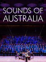Gondwana World Choral Festival: Sounds of Australia : Opening gala concert