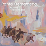 Pánta Kremámenos (All Things Suspended)