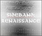 Sideband: Renaissance