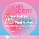 Choral Concert: Balsis (Latvia) + VOX + Inner West Voices