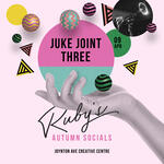 Ruby's Autumn Socials: The JukeJoint Three