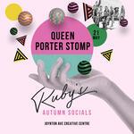 Ruby's Autumn Socials: Queen Porter Stomp
