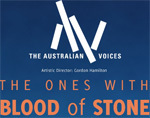 The Australian Voices - the ones with blood of stone