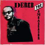 Dereb the Ambassador : SIMA Debut