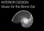 Interior design : Music for the bionic ear