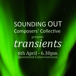 SOUNDING OUT Composers' Collective presents: transients