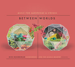 Between Worlds : Official Launch - Nick Russoniello and Acacia Quartet