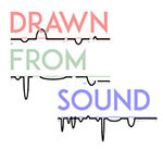 Drawn from Sound