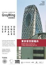 GreyWing Ensemble: Tokyo Sound Space Ark