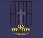 Opéra de Montréal: Les Feluettes
