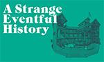 A Strange Eventful History