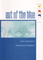Out of the blue : music resource kit / devised by Kim Waldock.default/product?slug=out-of-the-blue-music-resource-kit
