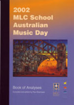 2002 MLC School Australian Music Day : book of analyses / compiled and edited by Paul Stanhope.default/product?slug=2002-mlc-school-australian-music-day-book-of-analyses
