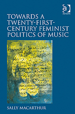 Towards a twenty-first century feminist politics of music