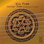 Six fish : celebrating 25 years / Guitar Trek.default/product?slug=six-fish-celebrating-25-years