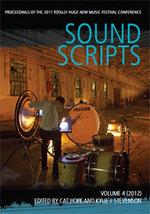 Sound scripts  : proceedings of the 2011 Totally Huge New Music Festival Conference, vol. 4 (2011)  / edited by Cat Hope and Kylie J. Stevenson.default/product?slug=sound-scripts-proceedings-of-the-2011-totally-huge-new-music-festival-conference-vol-4-2011