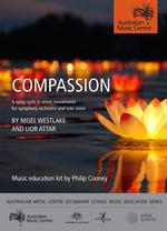 Compassion : a song cycle in seven movements, for symphony orchestra and solo voice by Nigel Westlake and Lior Attar, music education kit / by Philip Cooney.default/product?slug=compassion-a-song-cycle-in-seven-movements-for-symphony-orchestra-and-solo-voice-by-nigel-westlake-and-lior-attar-music-education-kit