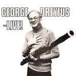 George Dreyfus…LIVE!