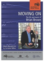 Moving On : the life and music of Brian Brown / music resource kit by Lorraine Milne.default/product?slug=moving-on-the-life-and-music-of-brian-brown