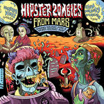 Hipster Zombies from Mars