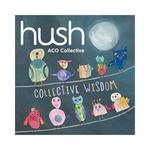 Collective Wisdom : Hush collection Volume 18 / performed by ACO Collective, with Helena Rathbone, leader.default/product?slug=collective-wisdom-hush-collection-volume-18