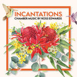 Incantations / chamber music by Ross Edwards.default/product?slug=incantations