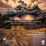 Spirit of the Wild, by Nigel Westlake, and The Desert Music, by Steve Reich