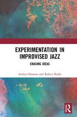 Experimentation in Improvised Jazz