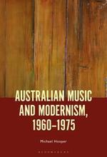 Australian music and modernism, 1960 - 1975